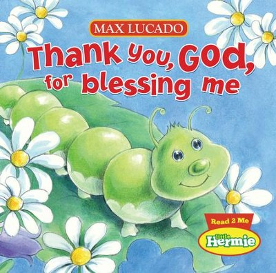 Thank You, God, For Blessing Me - eBook  -     By: Max Lucado