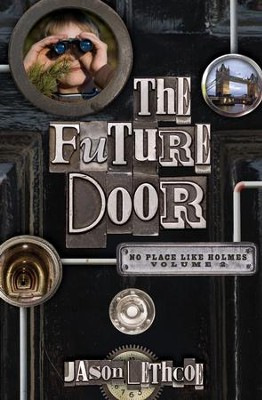 The Future Door - eBook  -     By: Jason Lethcoe