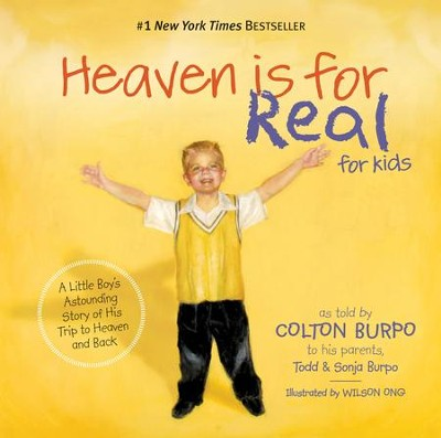 Heaven is for Real for Kids: A Little Boy's Astounding Story of His Trip to Heaven and Back - eBook  -     By: Todd Burpo