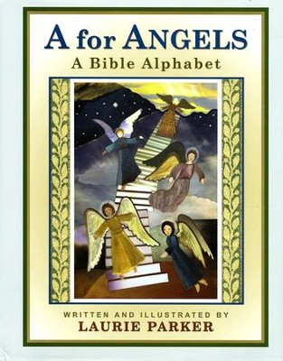 A for Angels: A Bible Alphabet   -     By: Laurie Parker