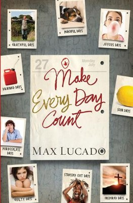Make Every Day Count - Teen Edition - eBook  -     By: Max Lucado