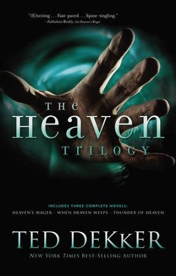 The Heaven Trilogy: Heaven's Wager, Thunder of Heaven, and When Heaven Weeps - eBook  -     By: Ted Dekker
