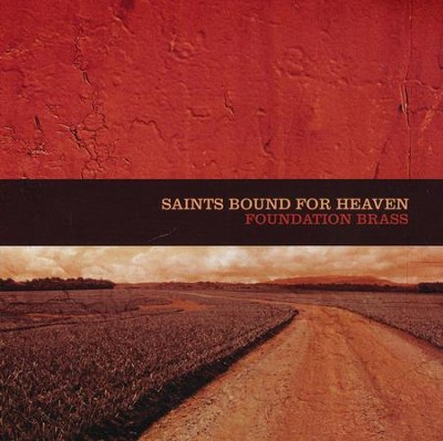 Saints Bound For Heaven, Compact Disc [CD]   -     By: Foundation Brass