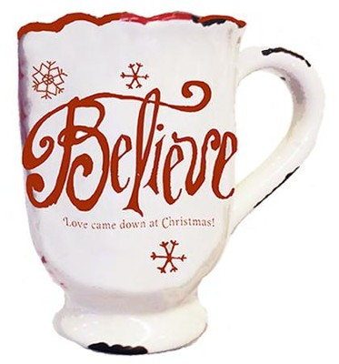 Believe, Love Came Down At Christmas Mug  -