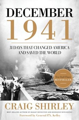 December 1941: 31 Days that Changed America and Saved the World - eBook  -     By: Craig Shirley