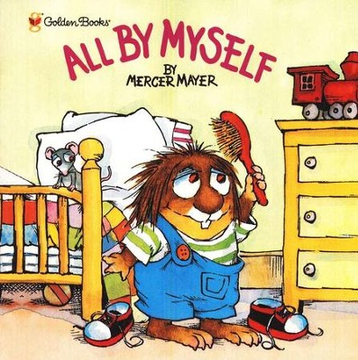 Mercer Mayer's Little Critter: All By Myself   -     By: Mercer Mayer