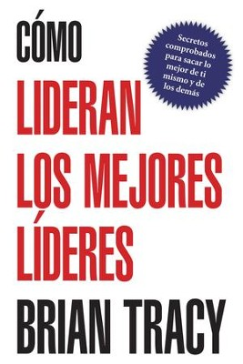 Cómo Lideran los Mejores Líderes, eLibro  (How the Best Leaders Lead, eBook)  -     By: Brian Tracy