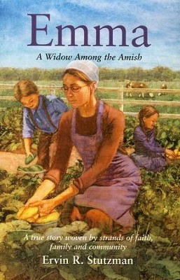 Emma: A Widow Among the Amish   -     By: Ervin R. Stutzman