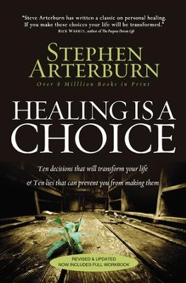 Healing Is a Choice: 10 Decisions That Will Transform Your Life and 10 Lies That Can Prevent You From Making Them - eBook  -     By: Stephen Arterburn