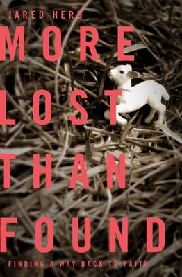 More Lost Than Found: Finding a Way Back to Faith - eBook  -     By: Jared Herd