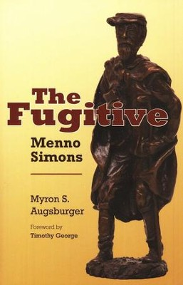 The Fugitive: Menno Simons  -     By: Myron S. Augsburger