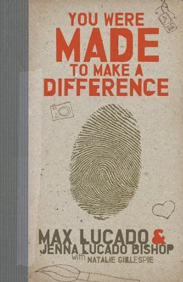 You Were Made to Make a Difference - eBook  -     By: Max Lucado, Jenna Lucado Bishop