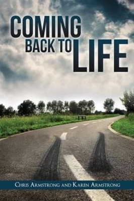 Coming Back to Life   -     By: Chris Armstrong, Karen Armstrong
