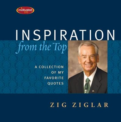 Inspiration From the Top: A Collection of My Favorite Quotes - eBook  -     By: Zig Ziglar