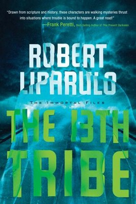 The 13th Tribe, Immortal Files Series #1 - EBook   -     By: Robert Liparulo