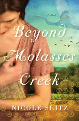 Beyond Molasses Creek - eBook  -     By: Nicole Seitz