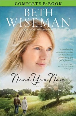 Need You Now - eBook  -     By: Beth Wiseman