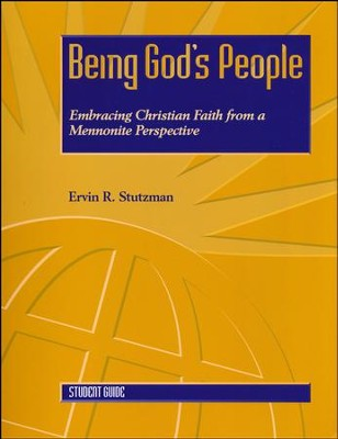 Being God's People: Student Guide  -     By: Ervin R. Stutzman