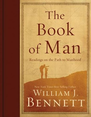 The Book of Man: Who Are Men, What Should Men Be, What Should Men Do? - eBook  -     By: William J. Bennett