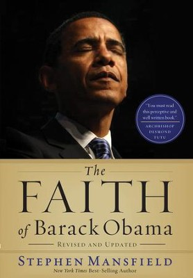 The Faith of Barack Obama - eBook  -     By: Stephen Mansfield