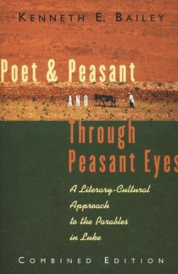 Poet & Peasant and Through Peasant Eyes      -     By: Kenneth E. Bailey