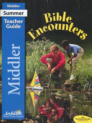 Bible Encounters Middler Teacher Guide (Grades 3 & 4; Summer 2015)  -