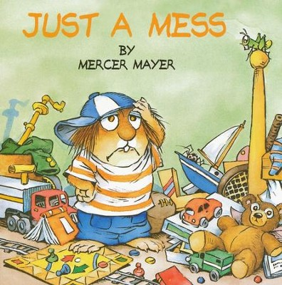 Just a Mess  -     By: Mercer Mayer