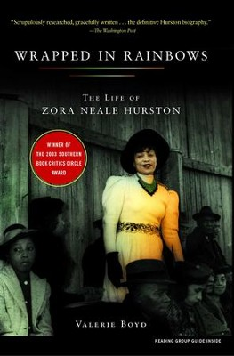 Wrapped in Rainbows: The Life of Zora Neale Hurston - eBook  -     By: Valerie Boyd