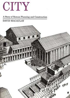 City: A Story Of Roman Planning and Construction, Paperback   -     By: David Macaulay