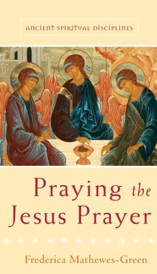 Praying the Jesus Prayer - eBook  -     By: Frederica Mathewes-Green