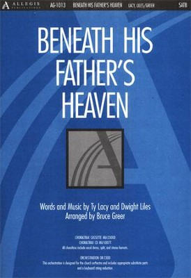Beneath His Father's Heaven, Anthem  -     By: Ty Lacy, Dwight Liles