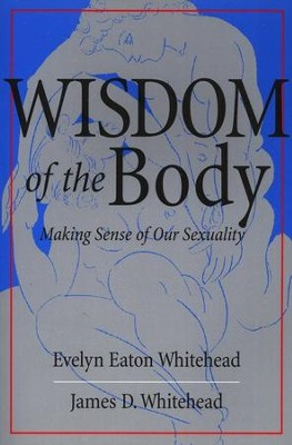The Wisdom Of The Body  -     By: Evelyn Eaton, John Whitehead