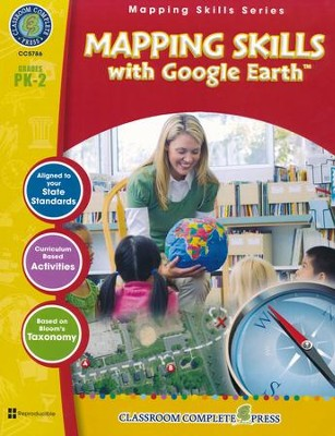 Mapping Skills with Google Earth Grades PreK-2  -     By: Paul Bramley