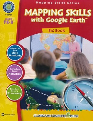 Mapping Skills with Google Earth Big Book Grades PreK-8  -     By: Paul Bramley