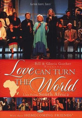 Love Can Turn the World, DVD   -     By: Bill Gaither, Gloria Gaither, Homecoming Friends