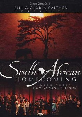 South African Homecoming, DVD   -     By: Bill Gaither, Gloria Gaither, Homecoming Friends