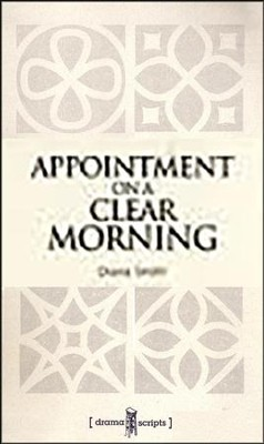 Drama Script: BJU Appointment on a Clear Morning                                   -     By: Diana Smith