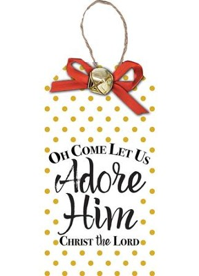 Oh Come Let Us Adore Him Christ the Lord, Christmas Tag Ornament  -