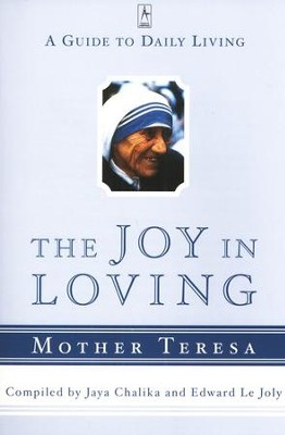 The Joy in Loving: A Guide to Daily Living   -     By: Jaya Chalika