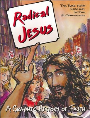 Radical Jesus: A Graphic History of Faith  -     Edited By: Paul Buehle     By: Paul Buehle(Ed.)