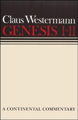 Genesis 1-11, Continental Commentary Series  -     By: Claus Westermann