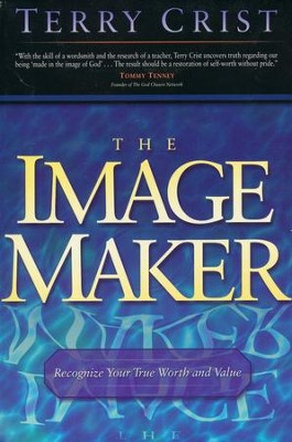 The Image Maker   -     By: Terry Crist