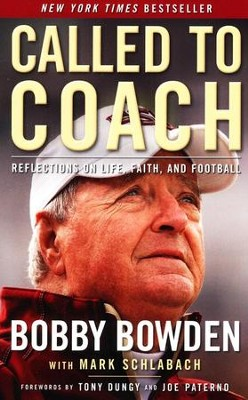 Called to Coach: Reflections on Life, Faith and Football  -     By: Bobby Bowden