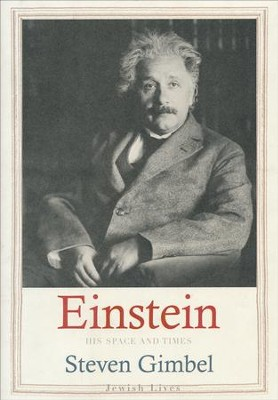 Albert Einstein: His Space and Times  -     By: Steven Gimbel