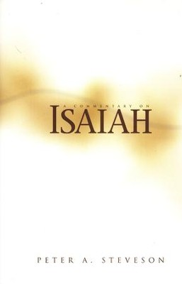 A Commentary on Isaiah [Peter A. Steveson]   -     By: Peter A. Steveson