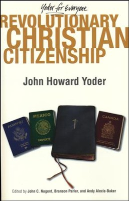 #2: Revolutionary Christian Citizenship  -     By: John Howard Yoder