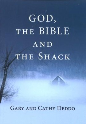 God, the Bible and the Shack - eBook  -     By: Gary Deddo, Cathy Deddo