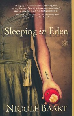 Sleeping in Eden    -     By: Nicole Baart