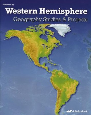 Abeka Geography Studies & Projects: Western Hemisphere  Teacher Key  -