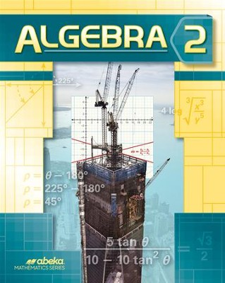 Abeka Algebra 2 Student Text, Grade 10 (2016 Version)   -